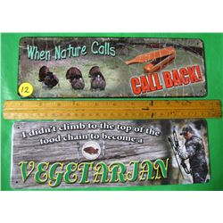 LOT OF 2 SMALL TIN SIGNS (I DIDN'T CLIMB TO THE TOP OF THE FOOD CHAIN TO BECOME A VEGITARIAN & WHEN