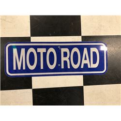 NO RESERVE MOTO ROAD SIGN PLUS 3 BONUS REFELCTIVE SIGNS SELLING AS ONE LOT