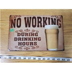 TIN SIGN ' NO WORKING DURING DRINKING HOURS'