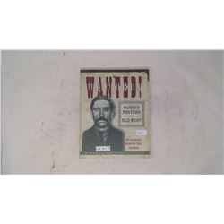 WANTED BOOK- WANTED POSTERS OF THE OLD WEST