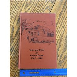 TALES AND TRAILS OF THATCH CREEK 1905-1980 SASK LOCAL HISTORY BOOK