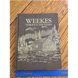 THROUGH THE YEARS WEEKES SASK LOCAL HISTORY BOOK