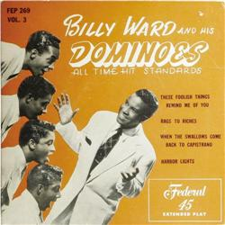 """Billy Ward and His Dominoes -- Vol. 3 EP Feder """"Billy Ward and His Dominoes -- Vol. 3"""" EP Federal 26"""
