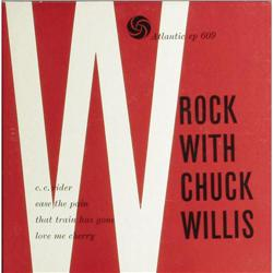 """Rock With Chuck Willis EP Atlantic 609 (1958). """"Rock With Chuck Willis"""" EP Atlantic 609 (1958)."""