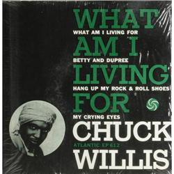 """Chuck Willis """"What Am I Living For"""" EP Atlantic Chuck Willis """"What Am I Living For"""" EP Atlantic 612"""