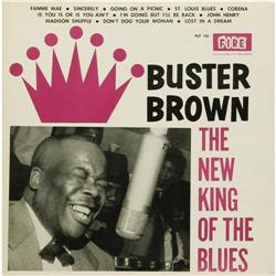 """Buster Brown """"The New King of the Blues"""" Mono LP Buster Brown """"The New King of the Blues"""" Mono LP Fi"""