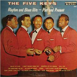 """Five Keys """"Rhythm and Blues Hits -- Past and Pre Five Keys """"Rhythm and Blues Hits -- Past and Presen"""