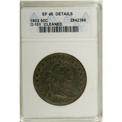 1802 50C --Cleaned--ANACS. XF45 Details. O-101, R.3. A
