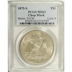 1875-S T$1 Chop Mark MS63 PCGS. Type Two Reverse. A l