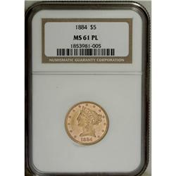 1884 $5 MS61 Prooflike NGC. Yellow-gold surfaces exhib
