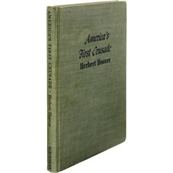 Hoover: Signed Edition - America's First Crusade