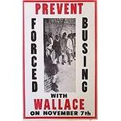VINTAGE 1960S GEORGE WALLACE BUSING SIGN #2377155
