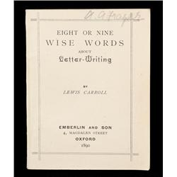 Eight or Nine Wise Words about Letter-Writing, inscribed by Lewis Carroll to Alice Blakemore, the mo