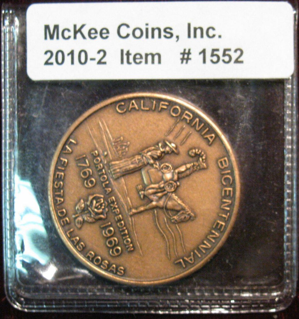 1552. 1769-1969 California Bicentennial Medal produced from copper left by  an