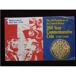 350.  The 39 Presidents of the United States 200 Year Commemorative Coin 1789-1989
