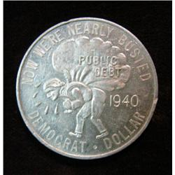 "579. 1940 Democrat Dollar Political Medal. Alum. 32mm. Anti- F.D.R. ""In this God we"