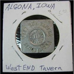 845. West End Tavern, Algona, Iowa, Good For 10 cts in Trade.