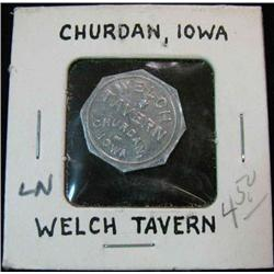 848. Welch Tavern, Churdan, Iowa, Good For 5c in Trade. Aluminum.