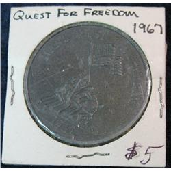 "345. 1967 ""Man's Quest for Freedom"" Medal. 39mm. Pewter."