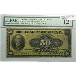 1913 Fifty Dollars   Royal Bank of Canada, 630-12-18, PMG F-12, Neil Holt, Letter D, serial 036570.