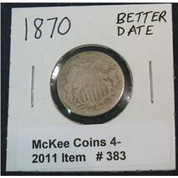 383. 1870 U.S. Shield Nickel. Better date.
