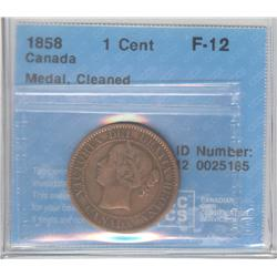Cent 1858, graded CCCS F-12; Medal, Cleaned.