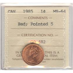 Cent 1985, graded ICCS MS-64; Red, Pointed 5.