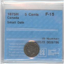 5 Cents 1875H, graded CCCS F-15; Small Date.
