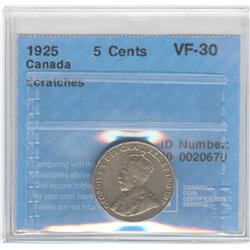 5 Cents 1925, graded CCCS VF-30; Scratches.