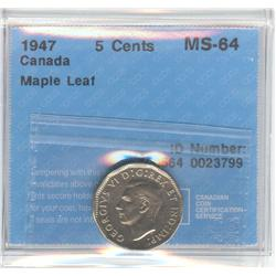 5 Cents 1947, graded CCCS MS-64; Maple Leaf.