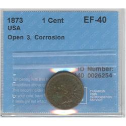USA Small Cent 1873, Graded CCCS EF-40; Open 3, Corrosion.